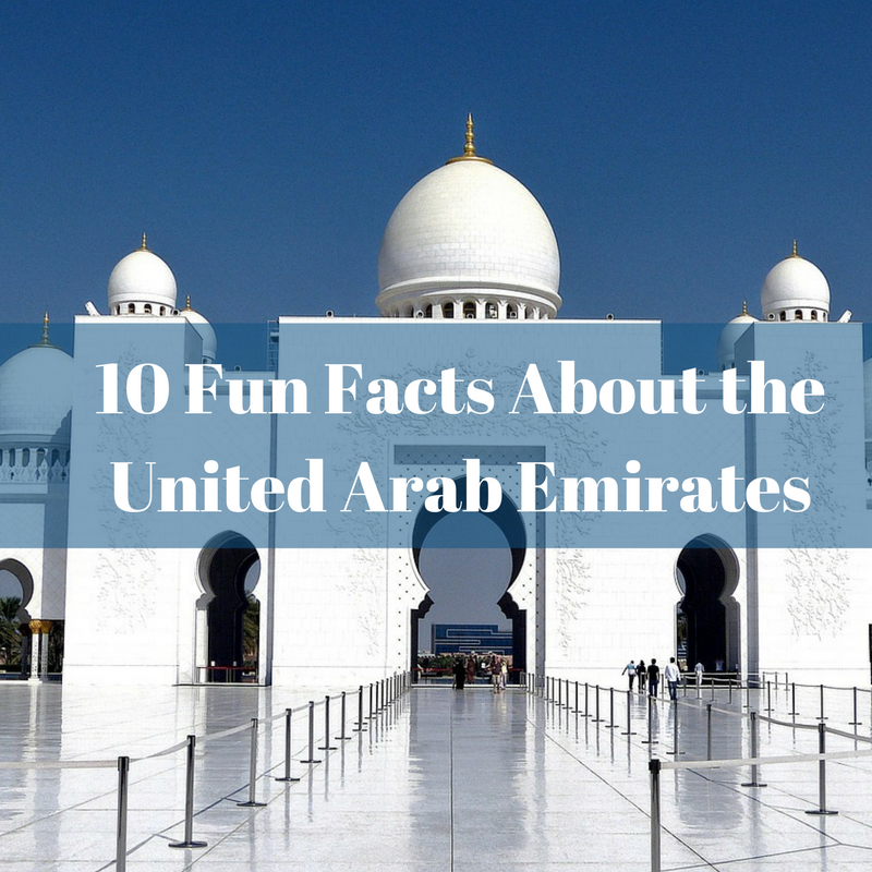 10 Fun Facts About the United Arab Emirates