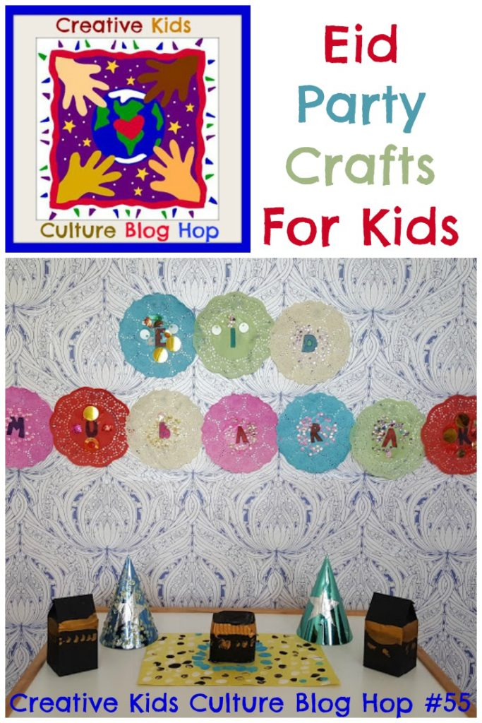Eid Party Crafts For Kids on the Creative Kids Culture Blog Hop