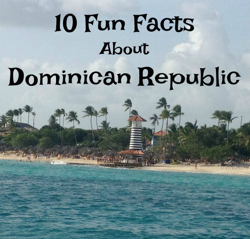 10 fun facts about dominican republic multicultural kid for 10 facts about chinese cuisine