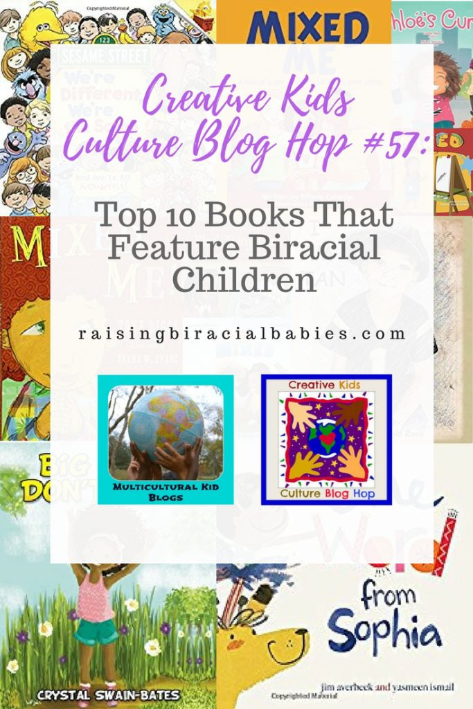 Creative Kids Culture Blog Hop #57: Top 10 Books That Feature Biracial Children