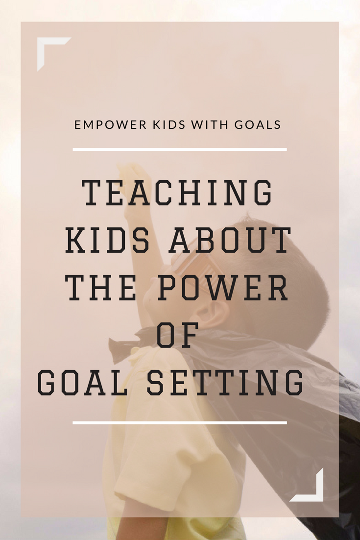 teaching kids about the power of goal setting | Multicultural Kid Blogs