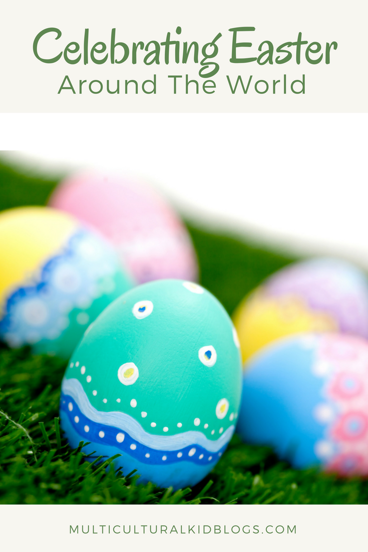 Celebrating Easter Around The World | Multiculturalkidblogs