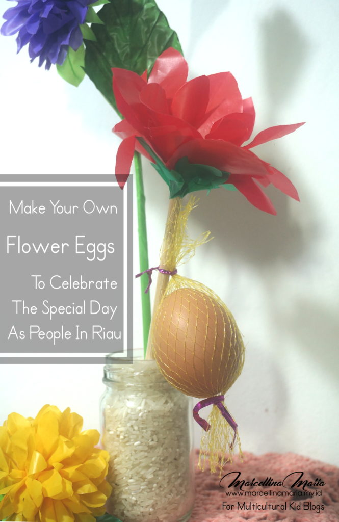 Make Your Own Flower Eggs and Celebrate Special Days as the People in Riau, Indonesia