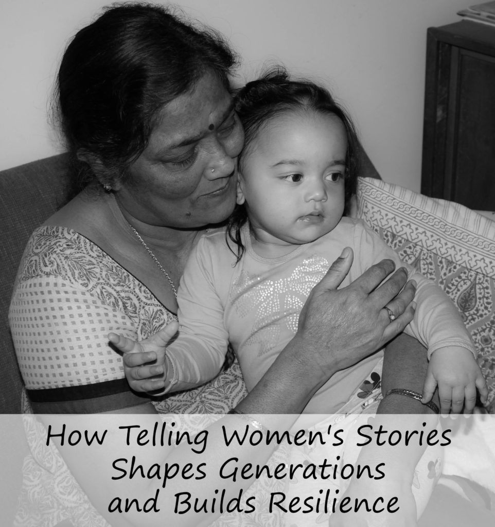 How Telling Women's Stories Shapes Generations and Builds Resilience