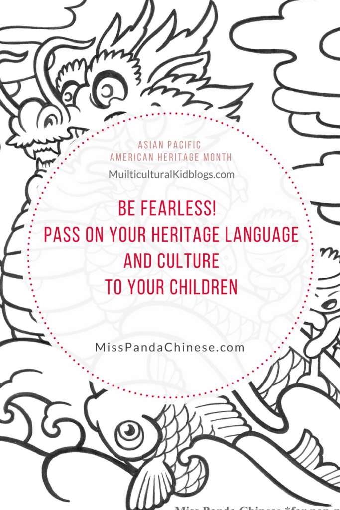 Be Fearless! Pass On Your Heritage Language and Culture To Your Children