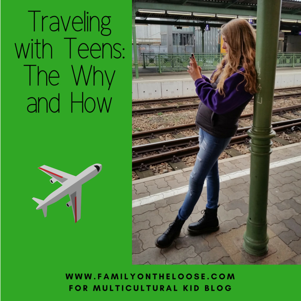 Traveling with Teens: The Why and How