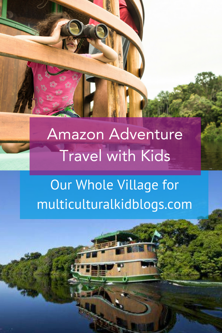 Amazon Adventure with Kids | Multicultural Kid Blogs