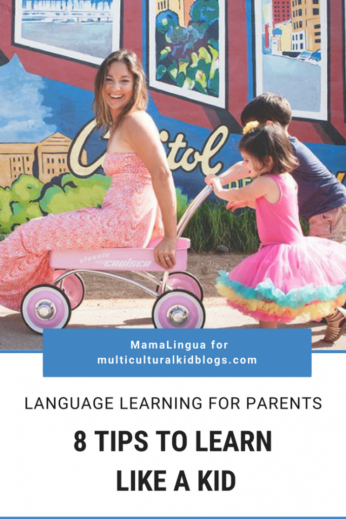 Language Learning for Parents: 8 Tips to Learn Like a Bilingual Kid