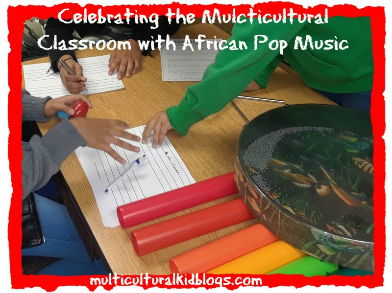 Celebrating the Multicultural Classroom with African Pop Music