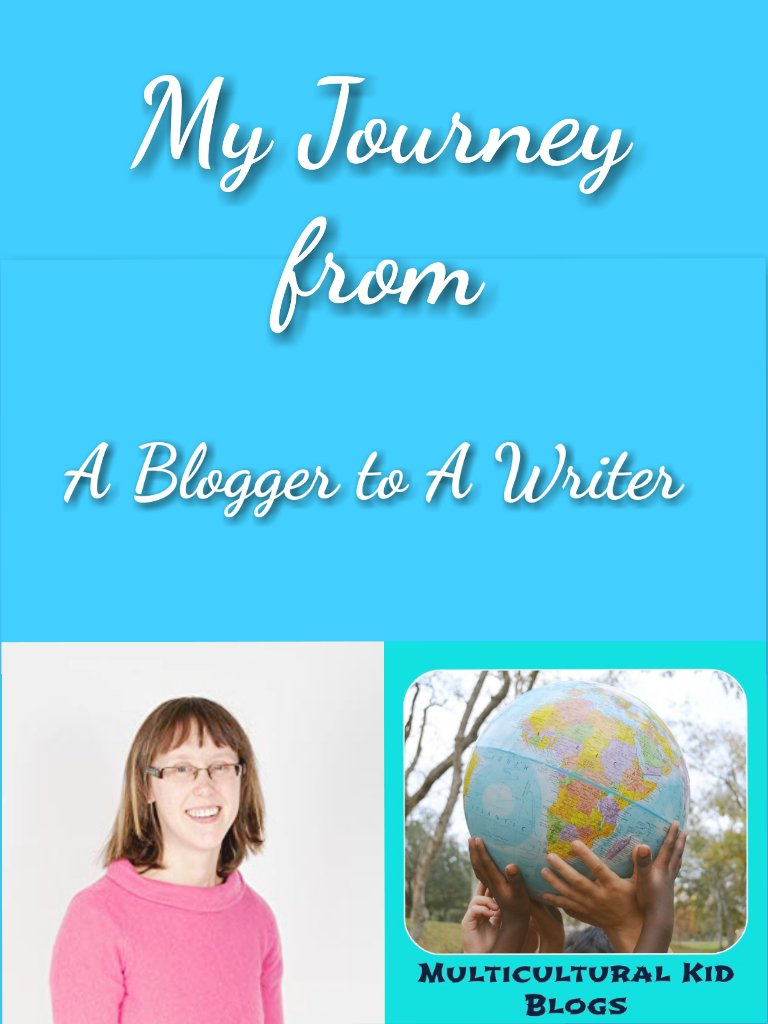 My Journey From a Blogger to a Writer | Multicultural Kid Blogs