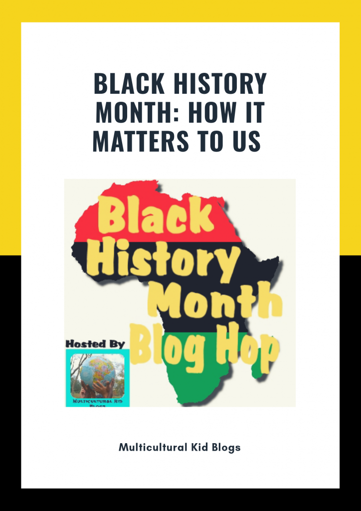 Black History Month: How It Matters to Us | Multicultural Kid Blogs