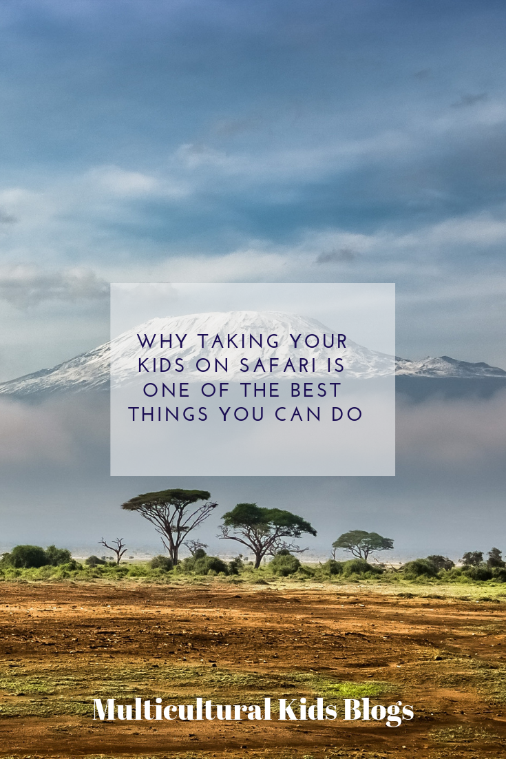 taking your kids on safari | Multicultural Kid Blogs