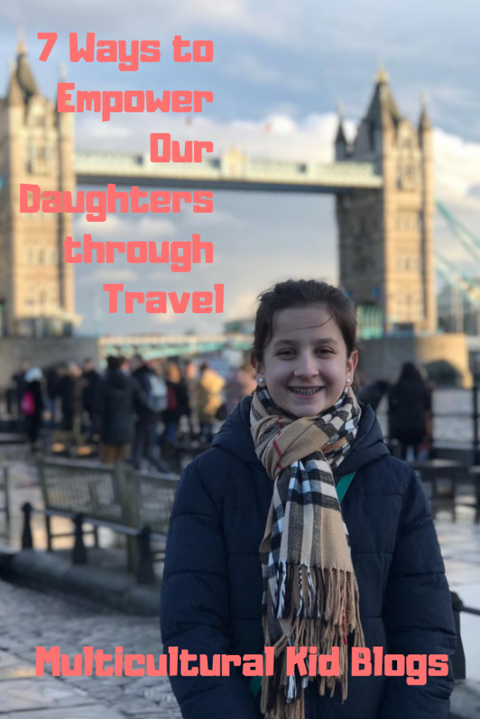 empower daughters through travel | Multicultural Kid Blogs