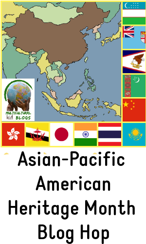 Asian Pacific American Heritage Month Blog Hop 2019 | Multicultural Kid Blogs