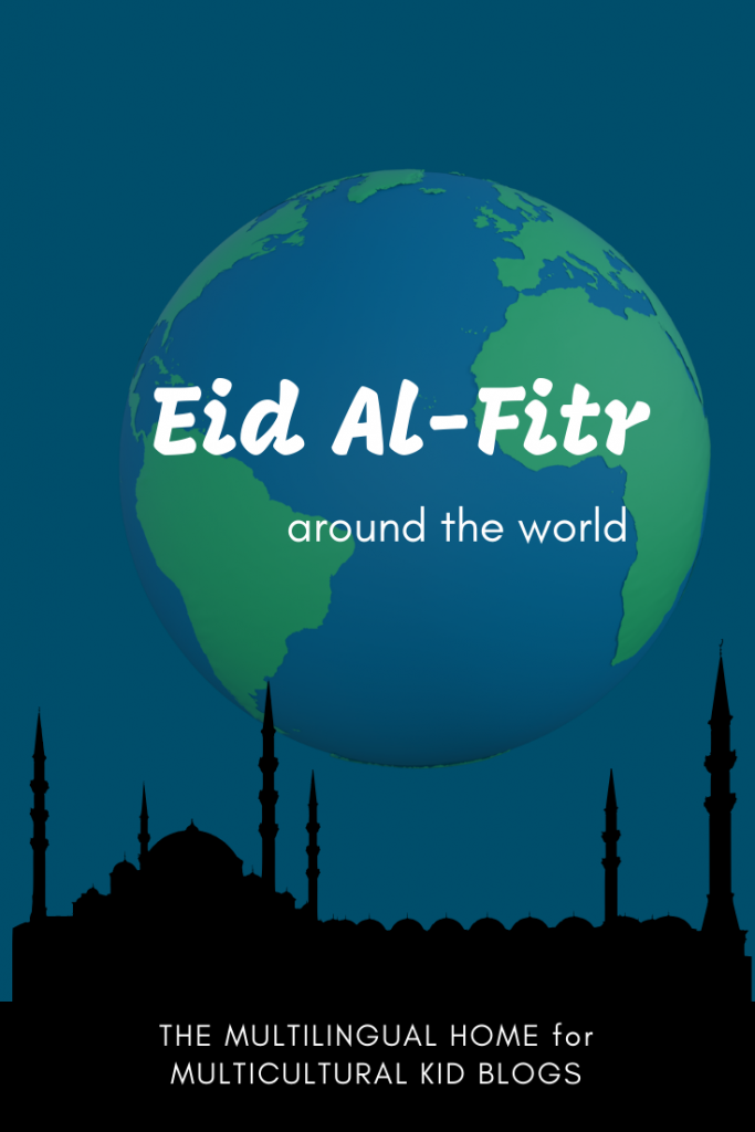 Eid Al-Fitr Around the World | Multicultural Kids Blogs