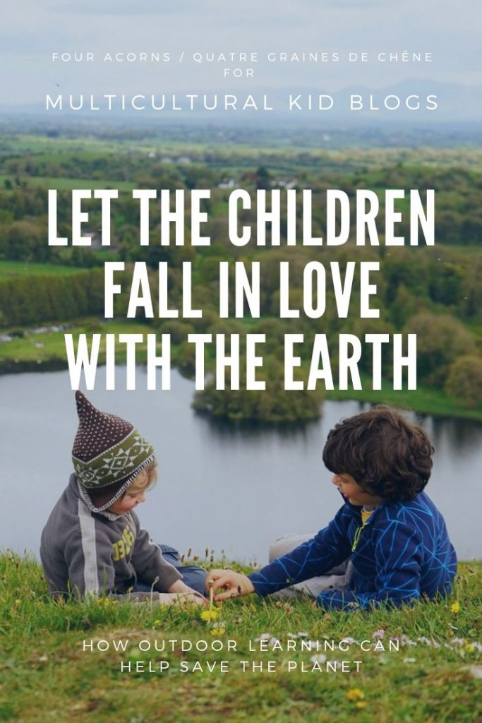 Let children fall in love with Earth | Multicultural Kid Blogs
