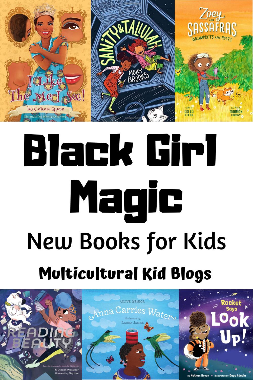 Black Girl Magic: New Books for Kids | Multicultural Kid Blogs