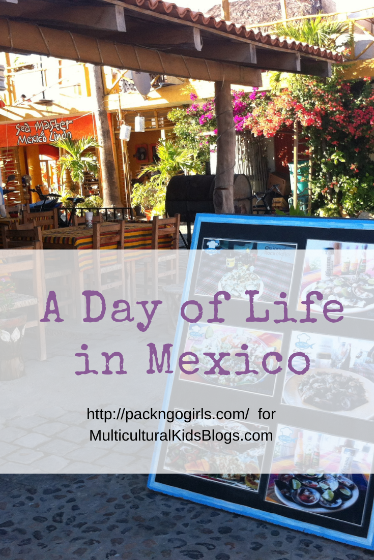 A day of life in Mexico | Multicultural Kid Blogs