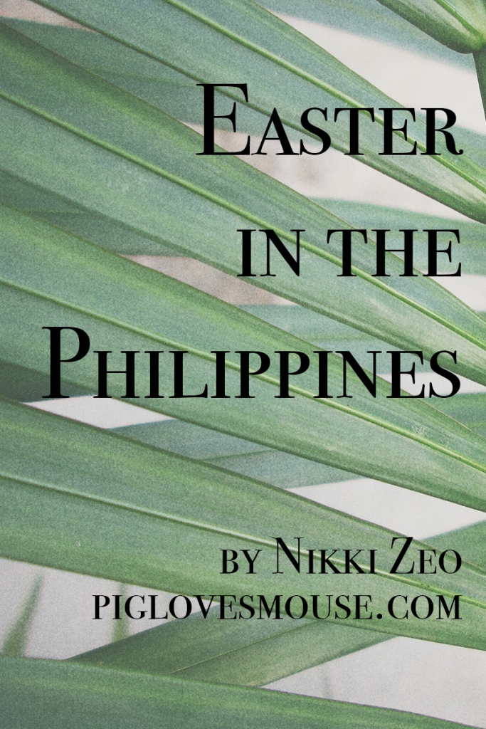 Easter In The Philippines | Multicultural Kid Blogs
