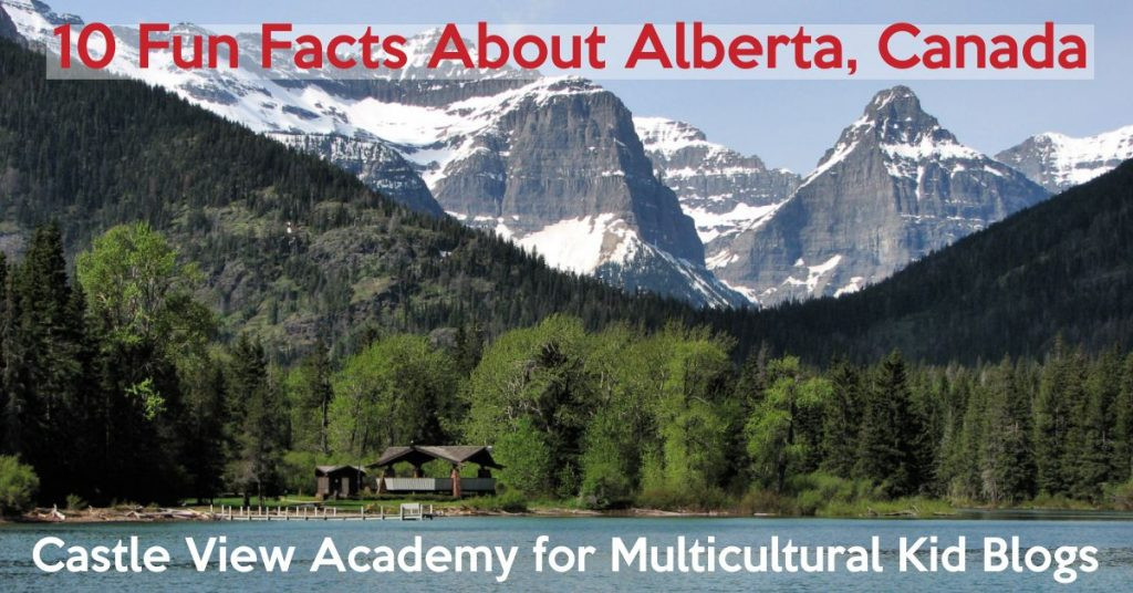 10 Fun Facts About Alberta from Castle View Academy for Multicultural Kid Blogs