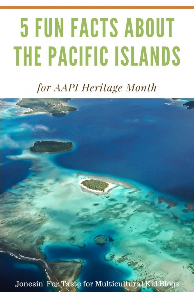 Facts About the Pacific Islands | Asian Pacific American Heritage Month