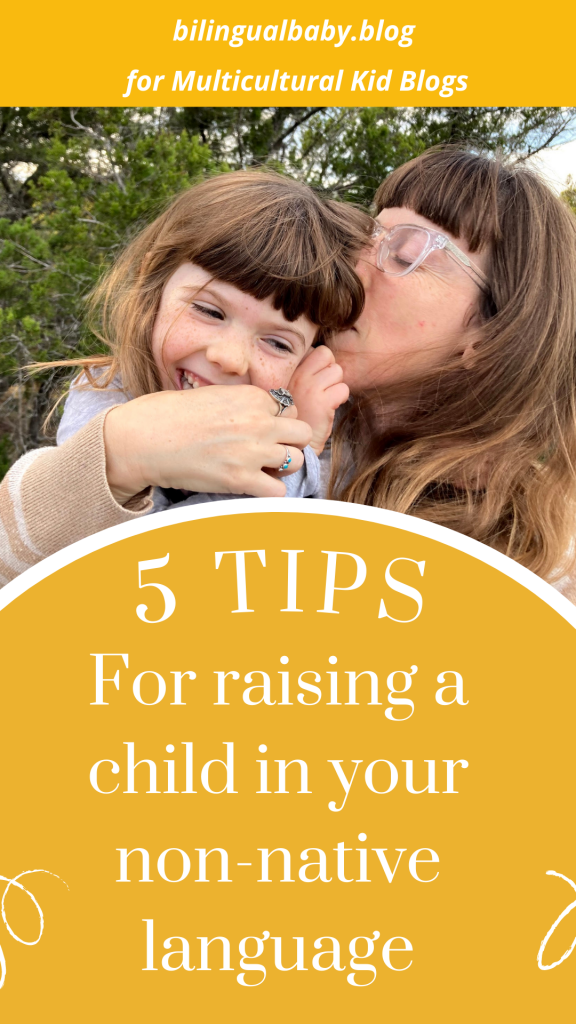 5 tips for raising a child in your non-native language