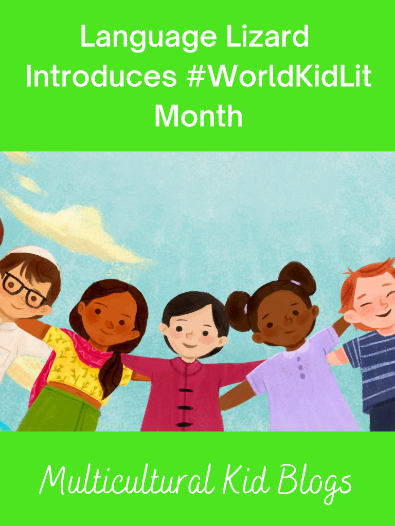 Language Lizard introduces #WorldKidLit Month | Multicultural Kid Blogs